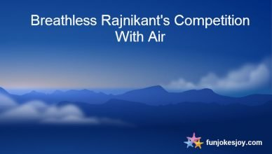 Breathless Rajnikant's Competition With Air