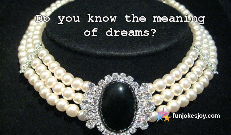 Do You Know the Meaning of Dreams?
