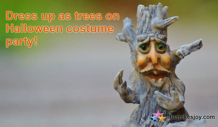 Dress Up as Trees on Halloween Costume Party