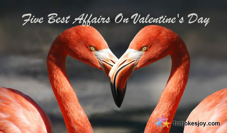 Five Best Affairs On Valentine's Day