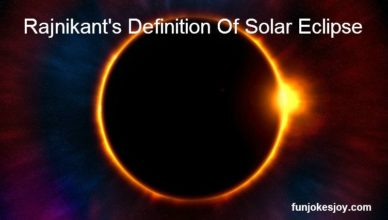 Rajnikant's Definition Of Solar Eclipse