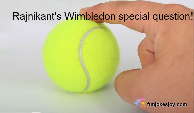 Rajnikant's Wimbledon special question