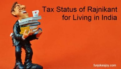 Tax Status of Rajnikant for Living in India