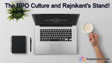 The BPO Culture and Rajnikant's Stand!