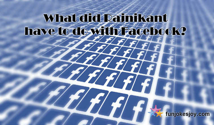 What did Rajnikant have to do to Facebook?