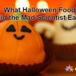 What Halloween Food did the Mad Scientist Eat