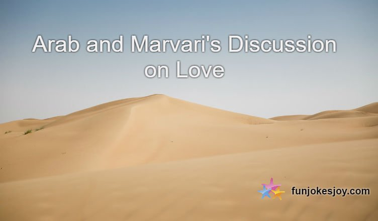 Arab and Marvari's Discussion on Love