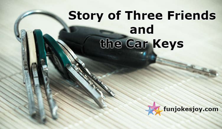 Story of Three Friends and the Car Keys