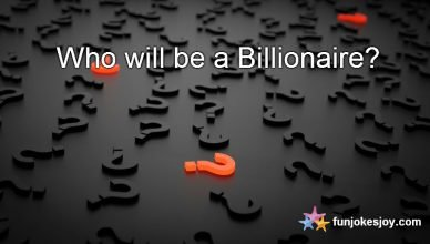 """The Final Question on """"Who Will be a Billionaire"""""""