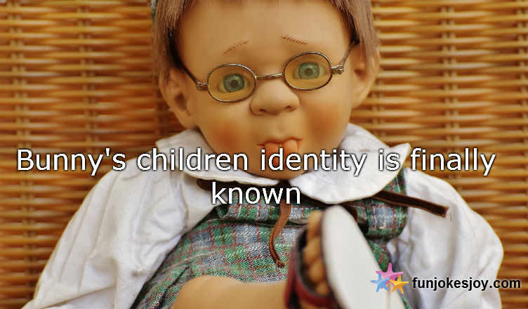 Bunny's children identity is finally known