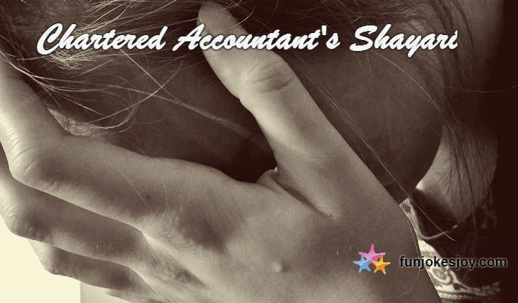 Have You Ever Heard Chartered Accountant's Shayari?