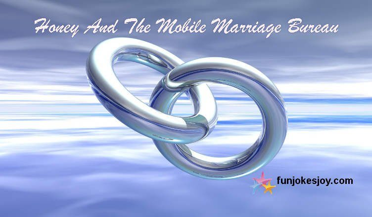 Honey And The Mobile Marriage Bureau