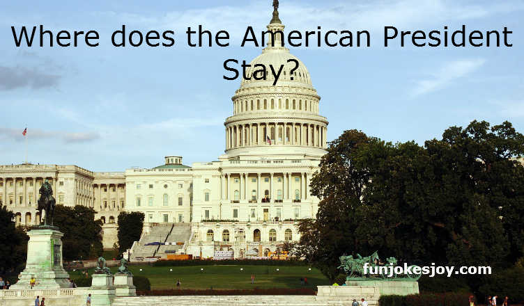 Where does the American President Stay?
