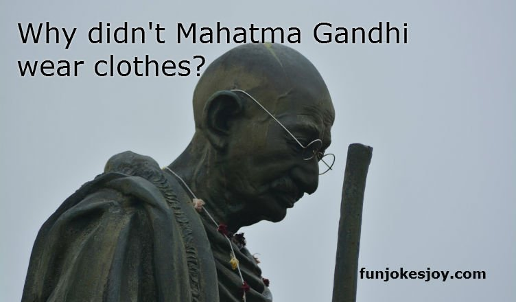 Why didn't Mahatma Gandhi Wear Clothes?