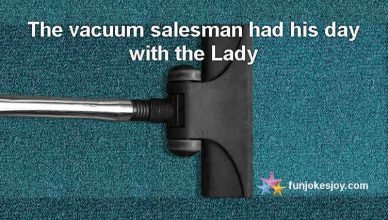 Vacuum Salesman had his Day with the Lady