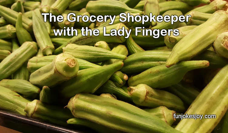 The Grocery Shopkeeper with the Lady Fingers