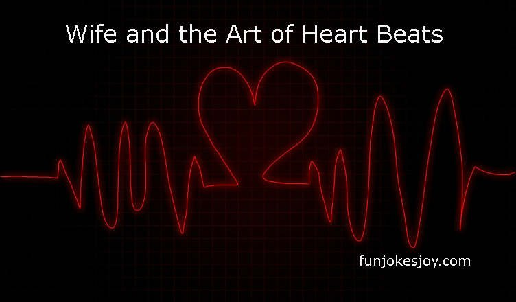 Wife and the Art of Heart Beats