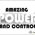Amazing Power and Control