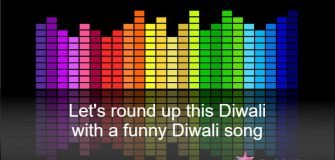 Let's Round Up this Diwali with a Funny Diwali Song
