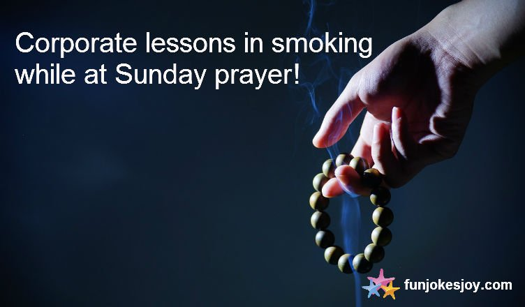 Corporate lessons in smoking while at Sunday prayer